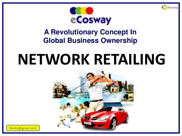 A Revolutionary Concept In                    Global Business Ownership     NETWORK RETAILINGfikri4u@gmail.com