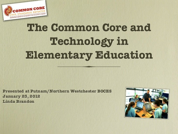 Technology and the common core in the elementary classroom the common core and technology in elementary educationpresented at putnamnorthern westchester fandeluxe Images