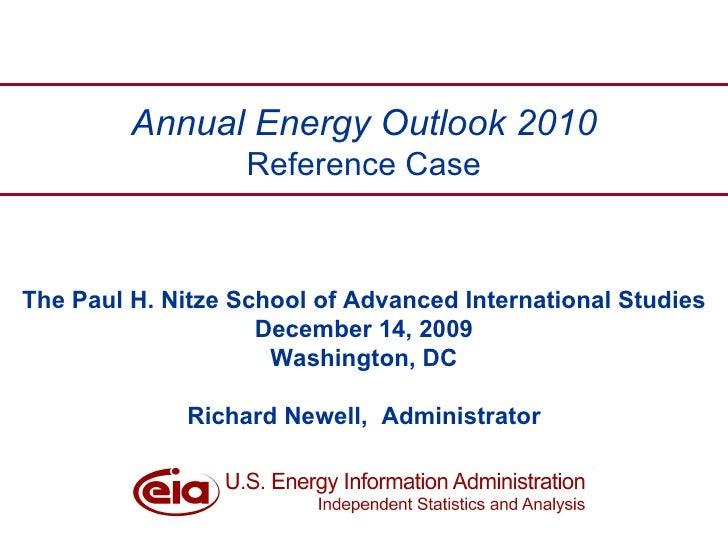 The Paul H. Nitze School of Advanced International Studies December 14, 2009 Washington, DC Richard Newell,  Administrator...
