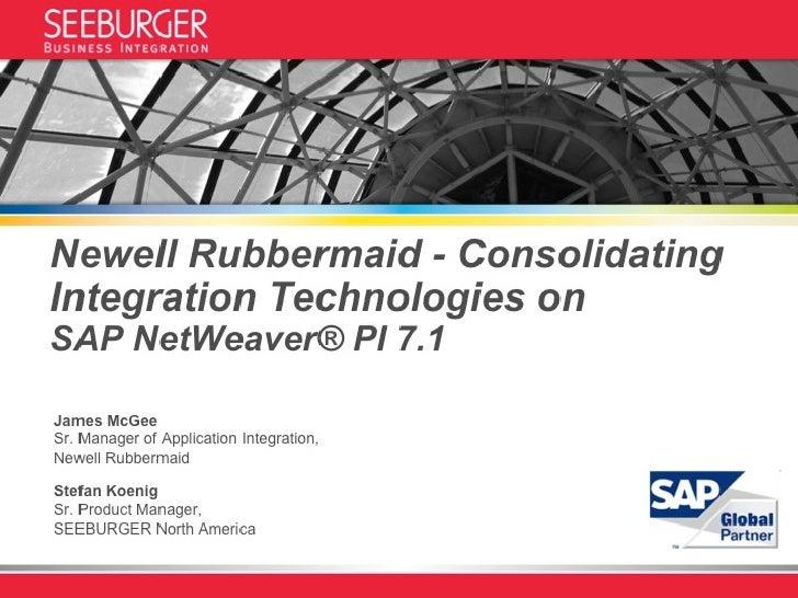 Consolidating Integration Technologies on SAP NetWeaver® PI 7.1