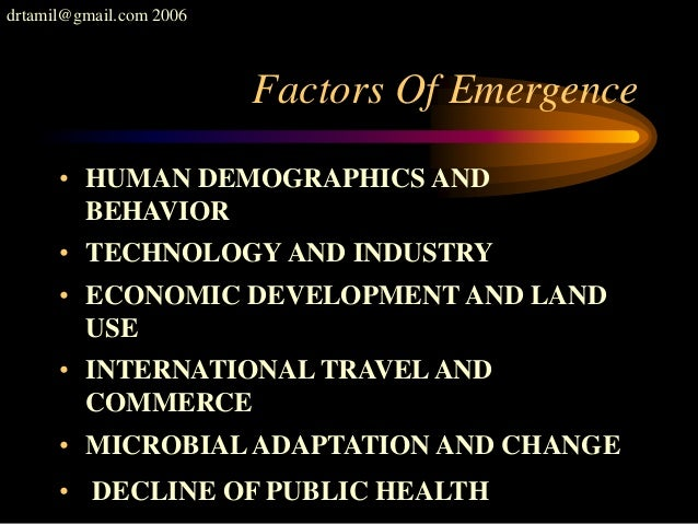 drtamil@gmail.com 2006 Factors Of Emergence • HUMAN DEMOGRAPHICS AND BEHAVIOR • TECHNOLOGY AND INDUSTRY • ECONOMIC DEVELOP...