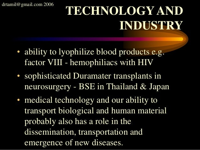 drtamil@gmail.com 2006 TECHNOLOGY AND INDUSTRY • ability to lyophilize blood products e.g. factor VIII - hemophiliacs with...