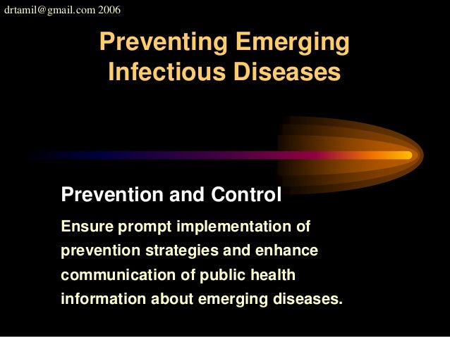 drtamil@gmail.com 2006 Prevention and Control Ensure prompt implementation of prevention strategies and enhance communicat...