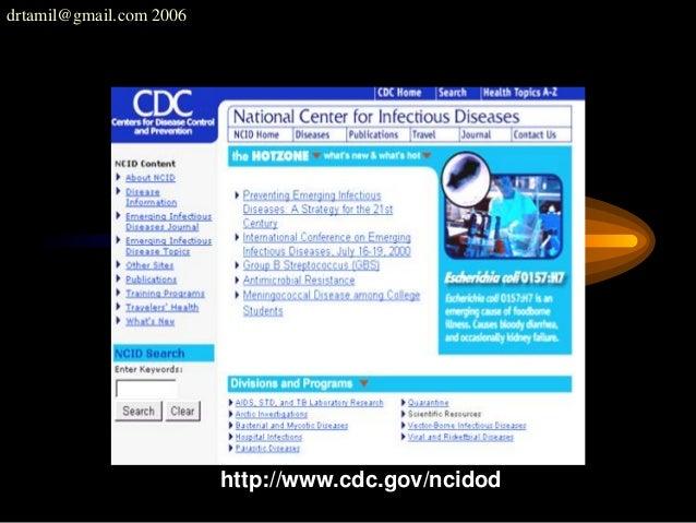 drtamil@gmail.com 2006 NCID Internet Page http://www.cdc.gov/ncidod