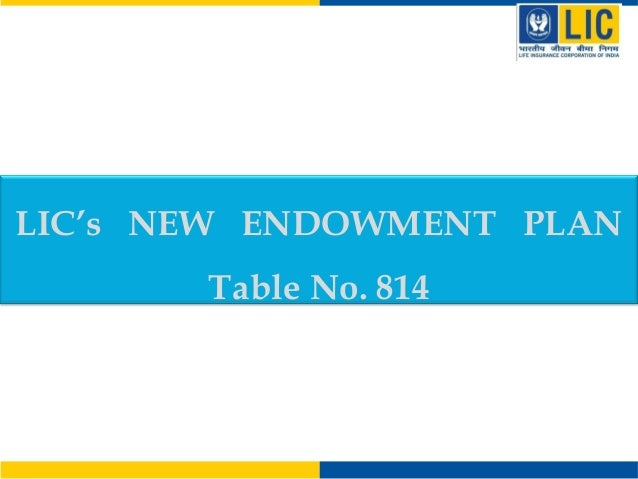 LIC's NEW ENDOWMENT PLAN Table No. 814