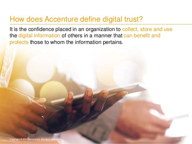 It is the confidence placed in an organization to collect, store and use the digital information of others in a manner tha...