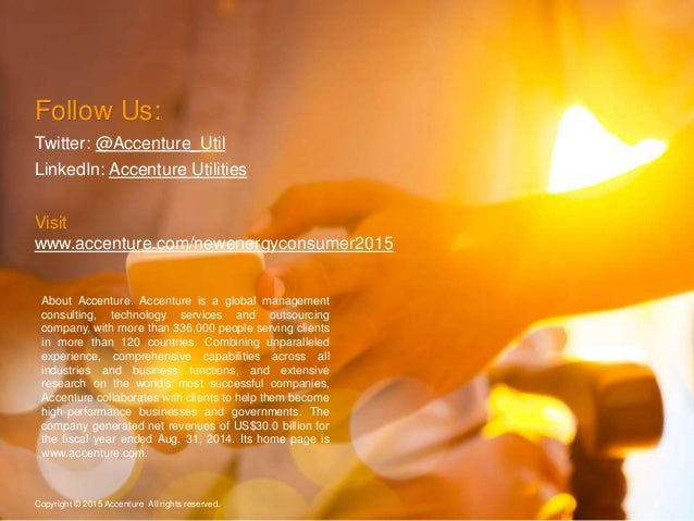 8Copyright © 2015 Accenture All rights reserved. Follow Us: Twitter: @Accenture_Util LinkedIn: Accenture Utilities Visit w...