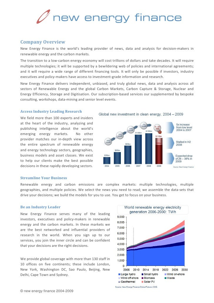 Company Overview New Energy Finance is the world's leading provider of news, data and analysis for decision-makers in rene...