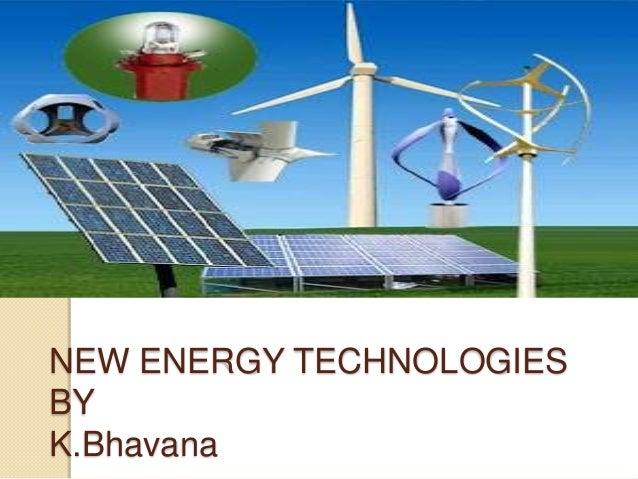NEW ENERGY TECHNOLOGIES BY K.Bhavana