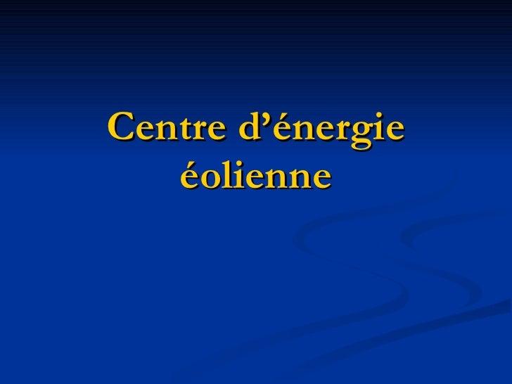 Centre d'énergie éolienne