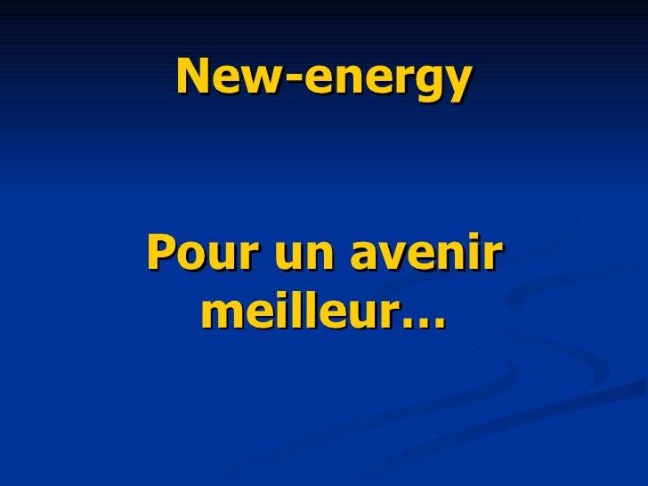 New-energy Pour un avenir meilleur…