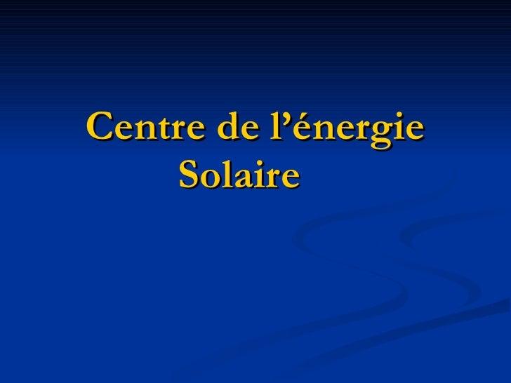 Centre de l'énergie Solaire