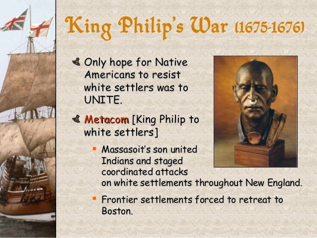 the pequot war and king philipís war essay The deadliest war in american history, considering the number of people involved, happened 200 years before the civil war learn here about king philip's war of 1675 relationship with.