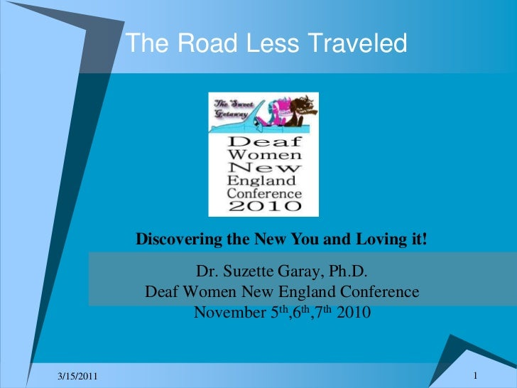 1<br />10/27/2010<br />Discovering the New You and Loving it!<br />Dr. Suzette Garay, Ph.D.<br />Deaf Women New England Co...