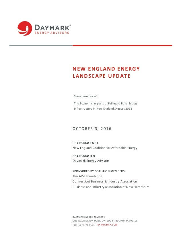 DAYMARK ENERGY ADVISORS ONE WASHINGTON MALL, 9TH FLOOR | BOSTON, MA 02108 TEL: (617) 778-5515 | DAYMARKEA.COM NEW ENGLAND ...
