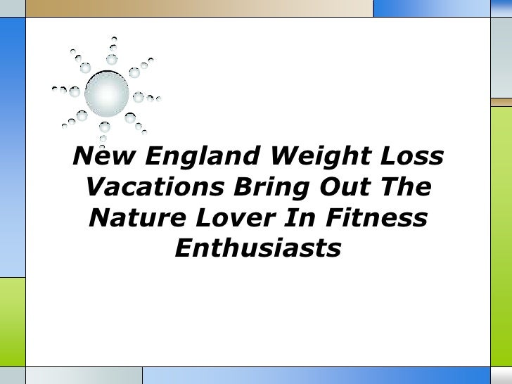 New England Weight Loss Vacations Bring Out The Nature Lover In Fitness       Enthusiasts