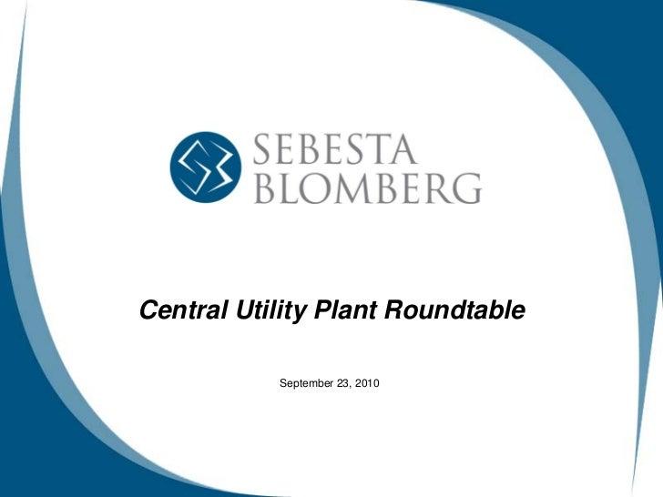 Central Utility Plant Roundtable             September 23, 2010