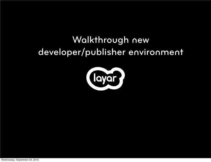 Walkthrough new                             developer/publisher environment     Wednesday, September 29, 2010