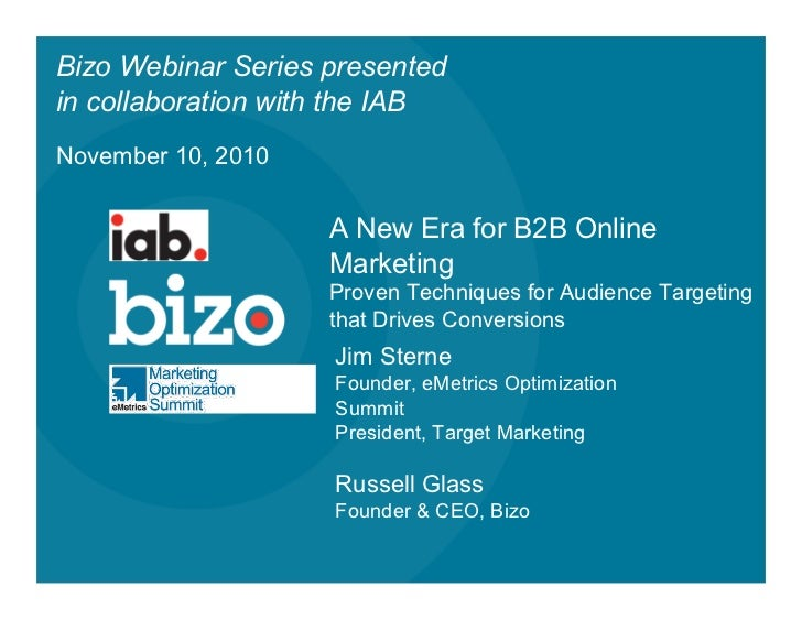 Bizo/IAB: A New Era for B2B Online Marketing: 5 Proven Techniques for Audience Targeting that Drives Conversions Webinar Deck