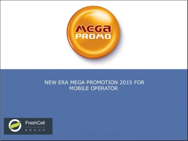 NEW ERA MEGA PROMOTION 2015 FOR  MOBILE OPERATOR