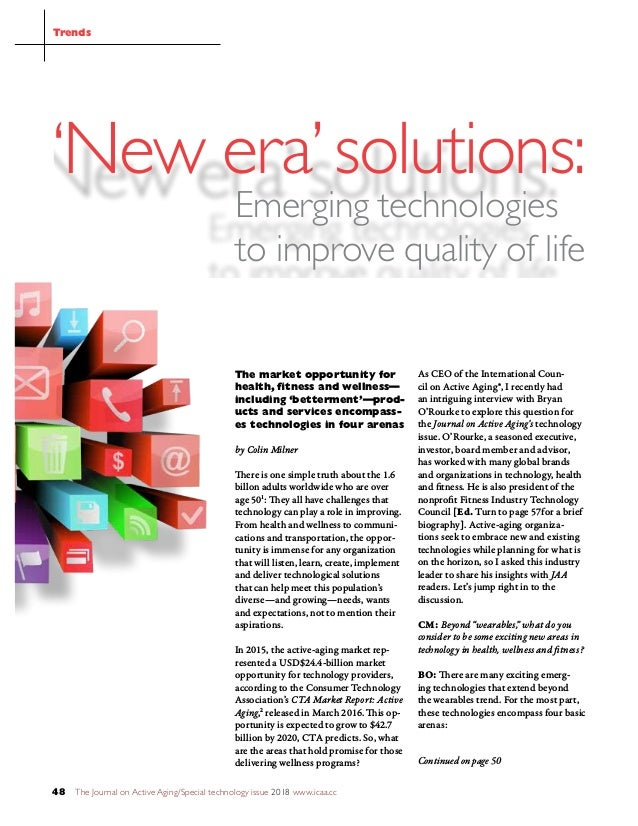 The Journal on Active Aging/Special technology issue 2018 www.icaa.cc48 Continued on page 50 'New era'solutions: Emerging ...