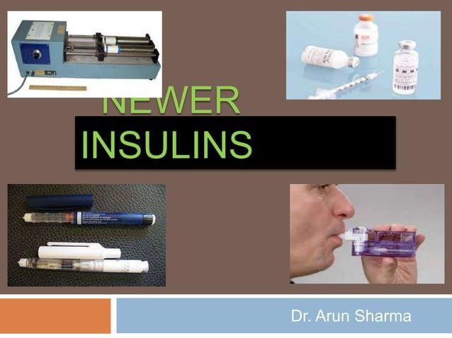 NEWER INSULINS Dr. Arun Sharma
