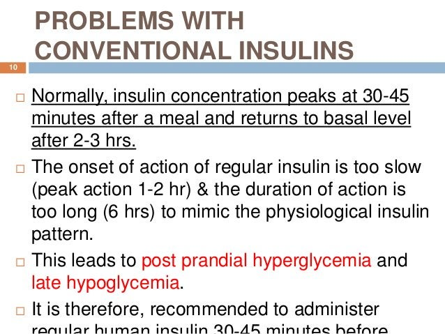 PROBLEMS WITH CONVENTIONAL INSULINS  Normally, insulin concentration peaks at 30-45 minutes after a meal and returns to b...