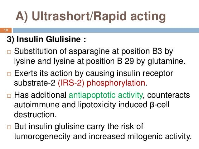 A) Ultrashort/Rapid acting 3) Insulin Glulisine :  Substitution of asparagine at position B3 by lysine and lysine at posi...