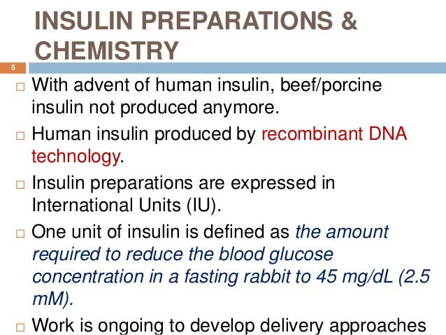 INSULIN PREPARATIONS & CHEMISTRY  With advent of human insulin, beef/porcine insulin not produced anymore.  Human insuli...