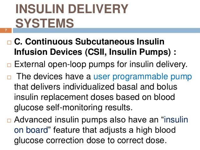 INSULIN DELIVERY SYSTEMS  C. Continuous Subcutaneous Insulin Infusion Devices (CSII, Insulin Pumps) :  External open-loo...