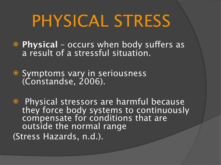 EMOTIONAL STRESS    Emotional – stress affecting the     mind -anxiety -anger -depression  -irritability  -frustration -o...