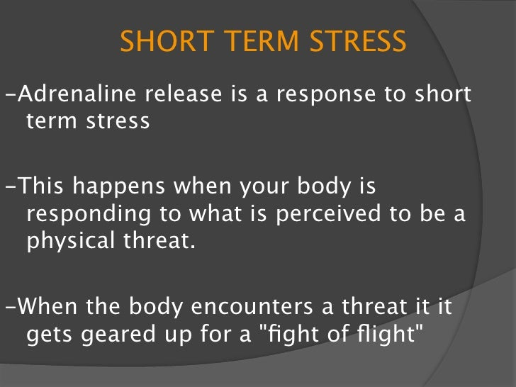 SHORT TERM STRESS Physical Symptoms related to short term   stress:  Breathing rapidly / Increase Heart Rate  Cold hands...