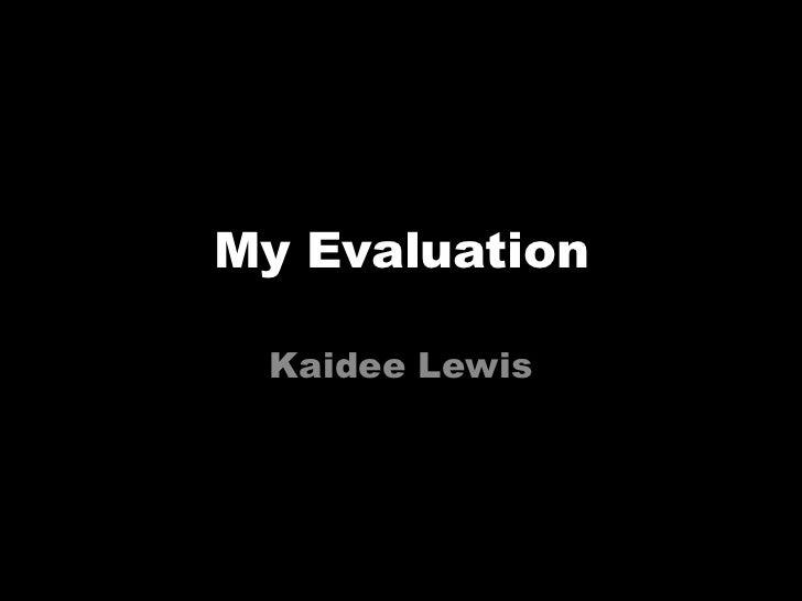 My Evaluation<br />Kaidee Lewis<br />