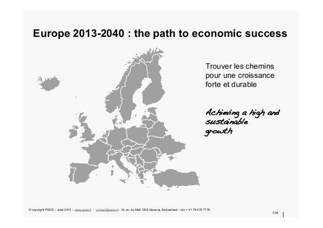 Europe 2013-2040 : the path to economic success 1/34 Trouver les chemins pour une croissance forte et durable ! ! Achievin...
