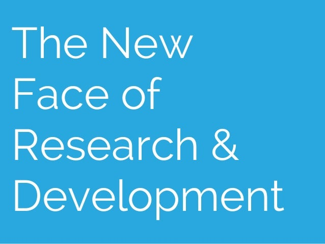 The New Face of Research & Development