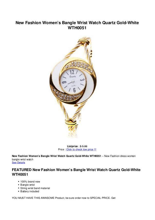 New Fashion Women's Bangle Wrist Watch Quartz Gold-WhiteWTH0051Listprice : $ 5.99Price : Click to check low price !!!New F...