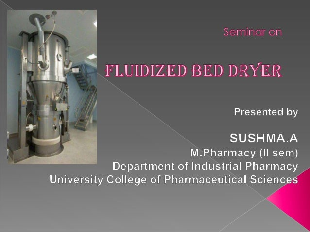 CONTENTS   Introduction.   Construction of Fluidized Bed Dryer (FBD).   Working of FBD.   Validation of FBD.   Valida...