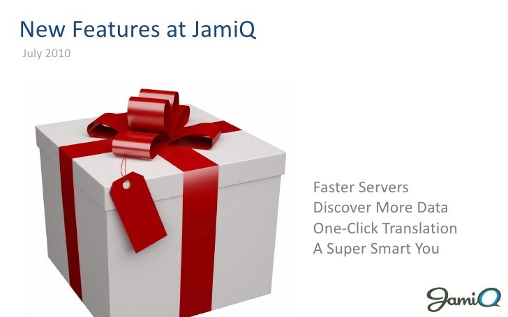 New Features at JamiQ July 2010                             Faster Servers                         Discover More Data     ...
