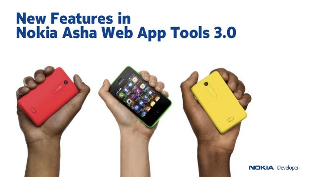 / DEVELOPER DAY New Features in Nokia Asha Web App Tools 3.0