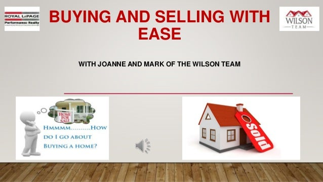 BUYING AND SELLING WITH EASE WITH JOANNE AND MARK OF THE WILSON TEAM