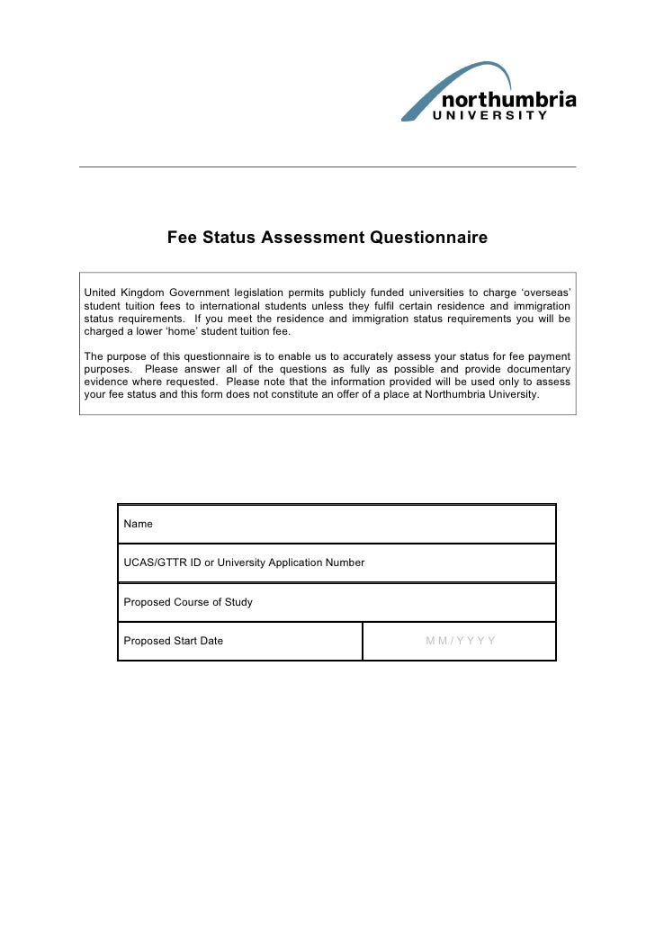 Fee Status Assessment Questionnaire   United Kingdom Government legislation permits publicly funded universities to charge...