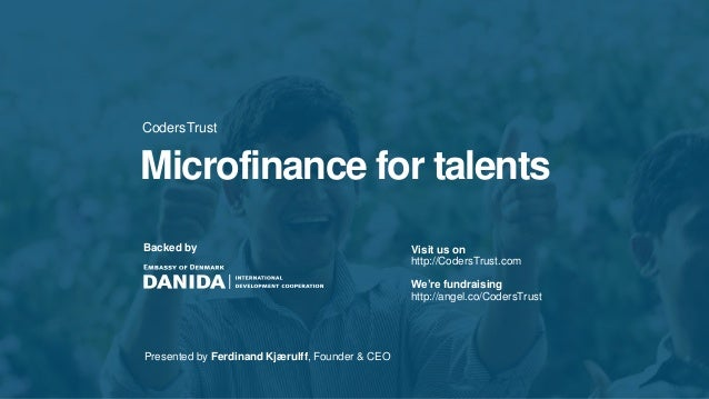 CodersTrust Microfinance for talents Visit us on http://CodersTrust.com We're fundraising http://angel.co/CodersTrust Back...