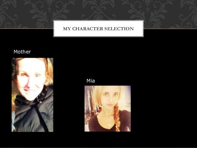 MY CHARACTER SELECTION Mia Mother