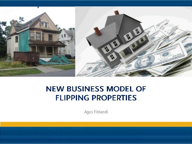 New business model of flipping properties Flipping houses business plan