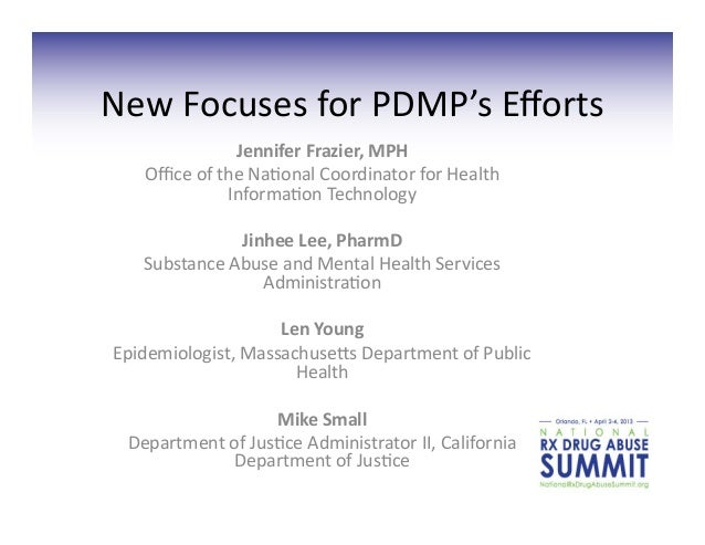New Focuses for PDMP's Efforts                      Jennifer Frazier, MPH      Office of the Na7onal ...