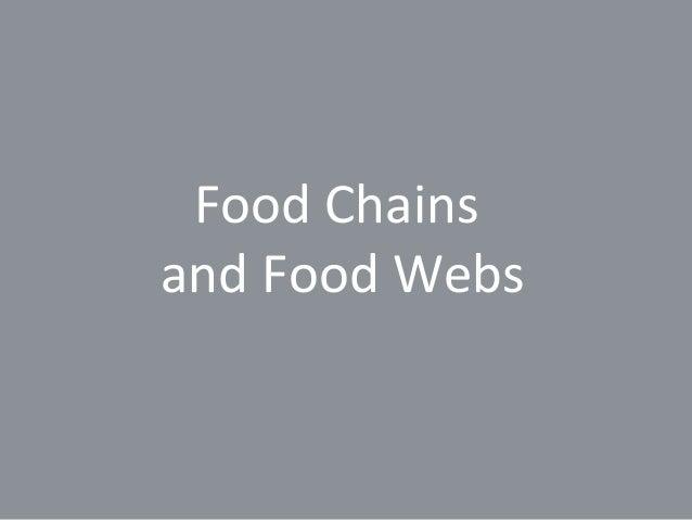 Food Chainsand Food Webs