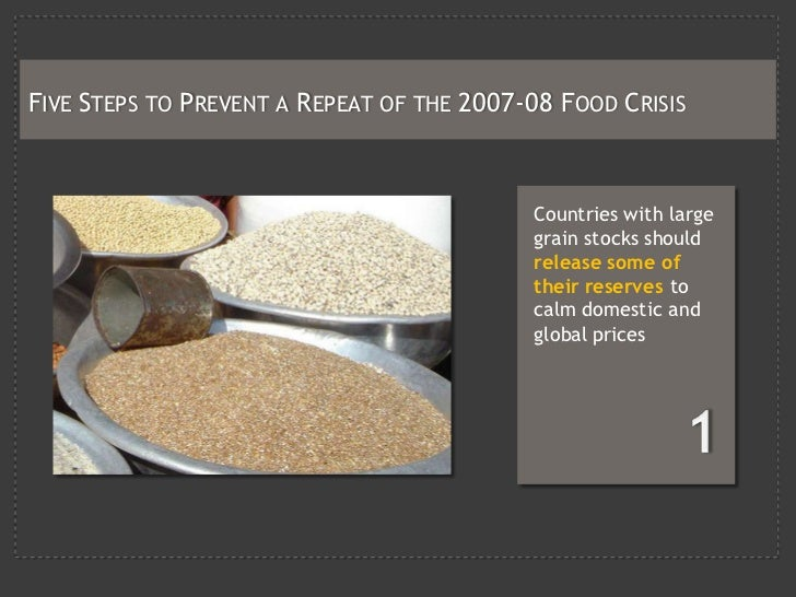 FIVE STEPS TO PREVENT A REPEAT OF THE 2007-08 FOOD CRISIS                                               Countries with lar...