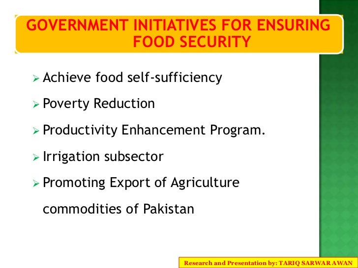 agriculture and food security in pakistan Pakistan food laws cover 104 food items falling into nine broad  drafting national agriculture and food security policy the mnfsr has drafted and submitted a.
