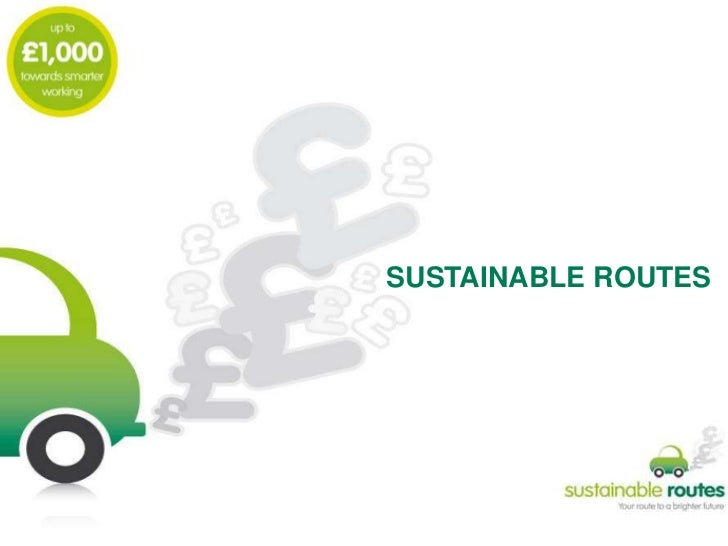 SUSTAINABLE ROUTES <br />
