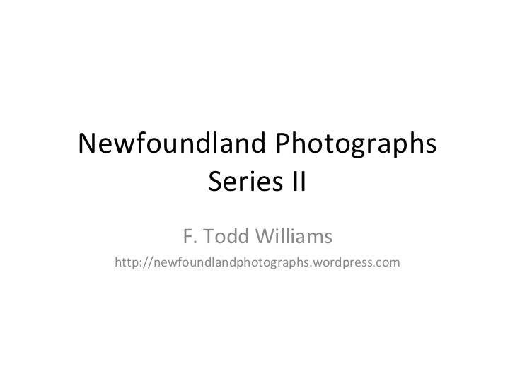 Newfoundland Photographs Series II F. Todd Williams http://newfoundlandphotographs.wordpress.com